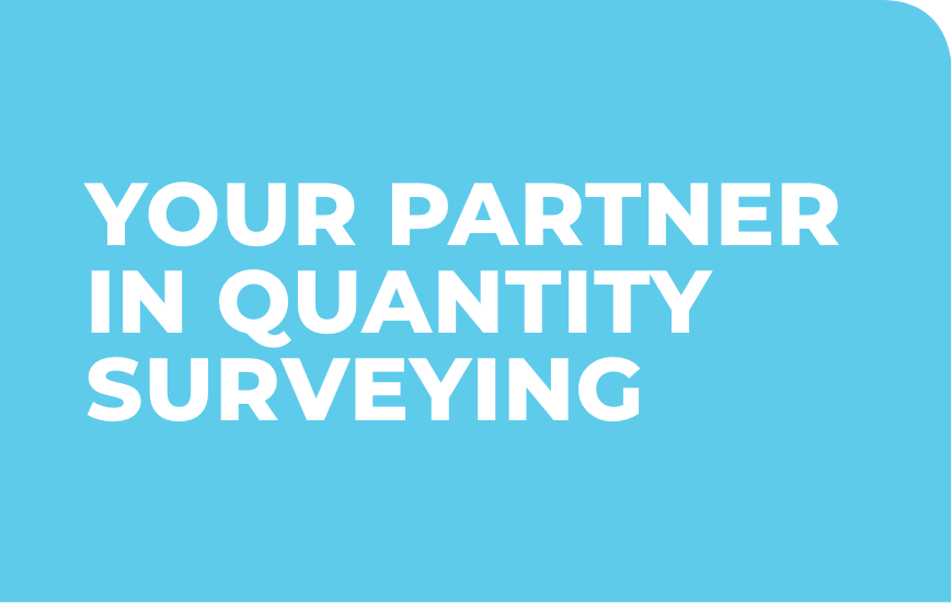 Your Partner in quantity surveying